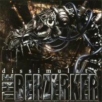 The Berzerker-Dissimulate