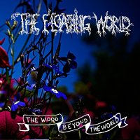 The Floating World — The Wood Beyond The World (2013)