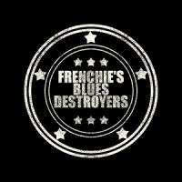 Frenchie's Blues Destroyers-Frenchie\'s Blues Destroyers