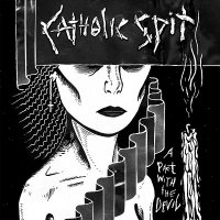 Catholic Spit — A Pact With The Devil (2013)