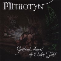 Mithotyn — Gathered Around The Oaken Table (1999)