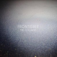 Frontierer — The Collapse (2013)