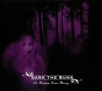 Dark The Suns-In Darkness Comes Beauty