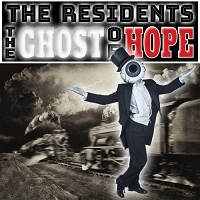 The Residents-The Ghost Of Hope