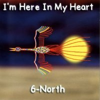 Six North-I\'m Here In My Heart
