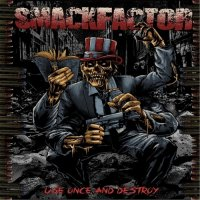 Smackfactor — Use Once and Destroy (2017)