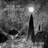Altar of Betelgeuze-Among the Ruins