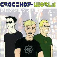 Croc Shop — World (2002)