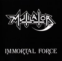 Mutilator-Immortal Force