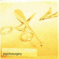 Severe Illusion — Psychosurgery (2013)