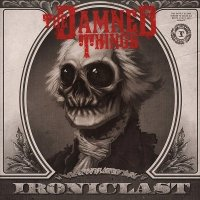 The Damned Things-Ironiclast