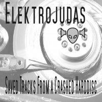 Elektrojudas-Saved Tracks From A Crashed Harddisc