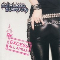 Hollywood Burnouts-Excess All Areas