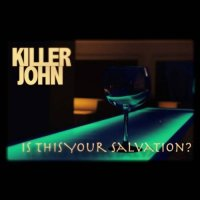 Killer John — Is This Your Salvation? (2017)