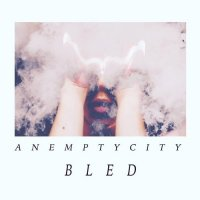 An Empty City — BLED (2017)