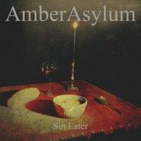 Amber Asylum — Sin Eater (2015)