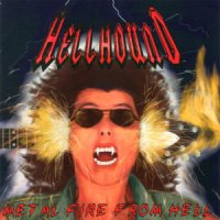 Hellhound-Metal Fire From Hell