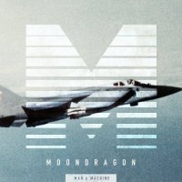 Moondragon — Man And Machine (2015)