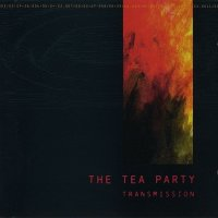 The Tea Party-Transmission