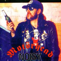 Motorhead-Noisy (Bootleg)