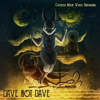 Dave Not Dave-Choices Made While Dreaming