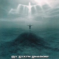 My Sixth Shadow-My Sixth Shadow