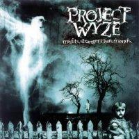 Project Wyze-Misfits. Strangers. Liars. Friends