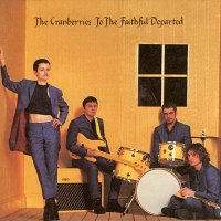 The Cranberries-To the Faithful Departed