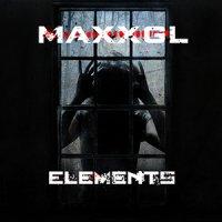 MaxxGL — Elements (2014)