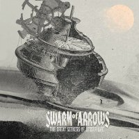 Swarm Of Arrows — The Great Seekers Of Lesser Life (2012)
