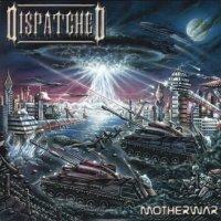 Dispatched-Motherwar