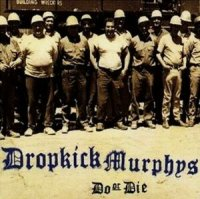 Dropkick Murphys-Do Or Die