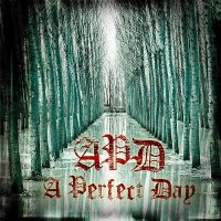 A Perfect Day ( APD ) — A Perfect Day (2012)