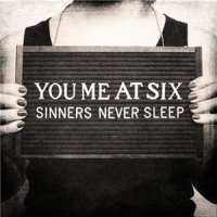 You Me At Six-Sinners Never Sleep