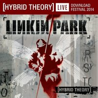 Linkin Park-Hybrid Theory: Live At Download Festival 2014