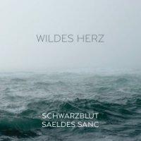 Schwarzblut vs. Saeldes Sanc — Wildes Herz (2017)