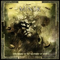 Minsk-With Echoes In The Movement Of Stone