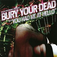 Bury Your Dead - You Had Me At Hello (2003)