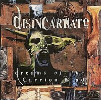 Disincarnate — Dreams Of The Carrion Kind (Vinyl Rip) (1993)