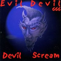 Evil Devil - Devil Scream (2002)