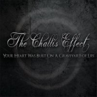 The Challis Effect-Your Heart Was Built On A Graveyard Of Lies