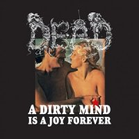 Dead-A Dirty Mind Is a Joy Forever