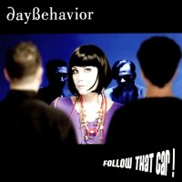 Daybehavior-Follow That Car!