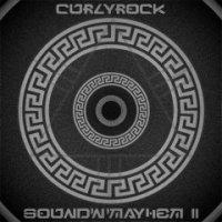 CURLYROCK — Sound\'n\'Mayhem II (2013)