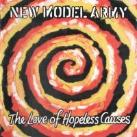 New Model Army — The Love Of Hopeless Causes (1993)