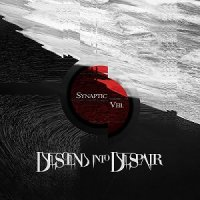 Descend Into Despair — Synaptic Veil (2017)