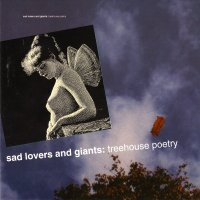 Sad Lovers And Giants — Treehouse Poetry (1991)
