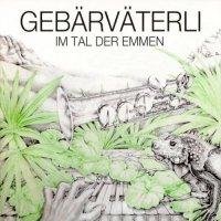 Gebärväterli — Im Tal Der Emmen (Rermastered, Reissue 2014) (1978)  Lossless