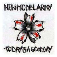 New Model Army — Today Is A Good Day (2009)