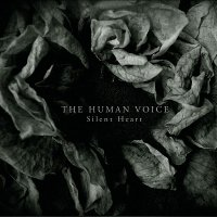 The Human Voice — Silent Heart (2016)